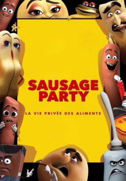 cover Sausage Party : La Vie privée des aliments